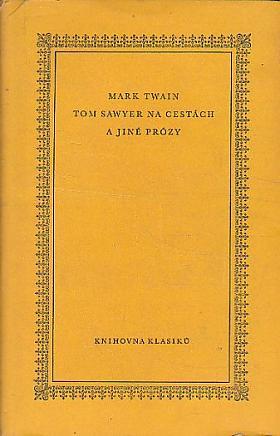 Mark Twain – Tom Sawyer na cestách a jiné prózy