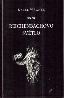 Karel Wágner – Reichenbachovo světlo