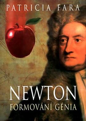 Patricia Fara – Newton – Formování génia