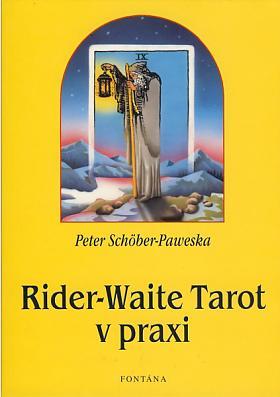 Peter Schöber-Paweska – Rider-Waite Tarot v praxi