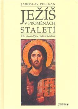 Jaroslav Pelikán – Ježíš v proměnách staletí