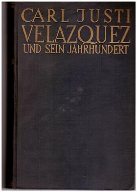 Carl Justi – Velazquez und sein Jahrhundert