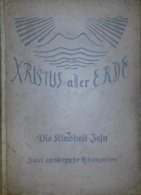 Emil Bock – Die Kindheit Jesu. Zwei apokryphe Evangelien übersetzt und eingeleitet (Band 14/15)