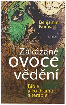 Benjamin Kuras – Zakázané ovoce vědění Bible jako drama a terapie