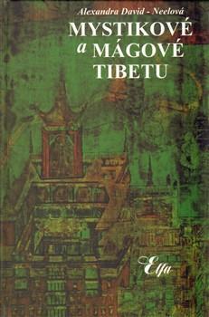 Alexandra David-Neelová – Mystikové a mágové Tibetu Alexandra David-Néel