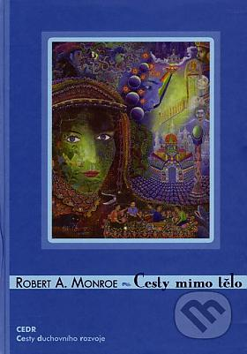 Robert A. Monroe – Cesty mimo tělo