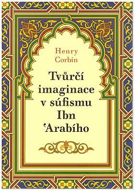 Henry Corbin – Tvůrčí imaginace v súfismu Ibń Arabího