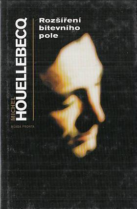 Michel Houellebecq – Rozšíření bitevního pole