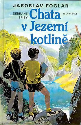 Jaroslav Foglar – Chata v Jezerní kotlině