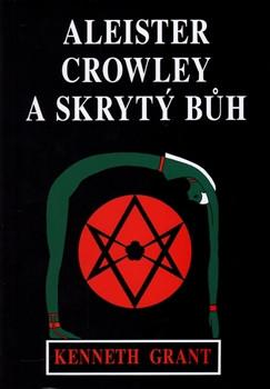 Kenneth Grant – Aleister Crowley a skrytý Bůh