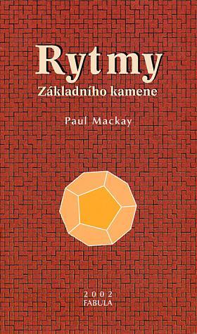 Paul Mackay – Rytmy Základního kamene