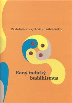 Dušan Zbavitel – Raný indický buddhismus Základní texty východních náboženství 2