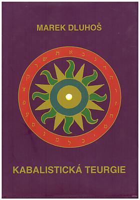 Marek Dluhoš – Kabalistická teurgie