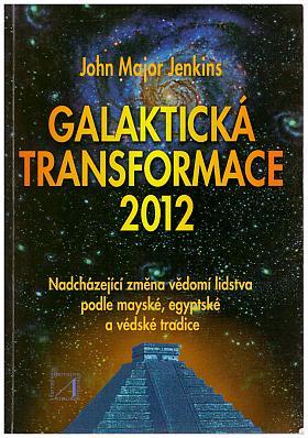 John Major Jenkins – Galaktická transformace 2012