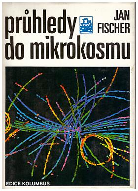 Jan Fischer – Průhledy do mikrokosmu