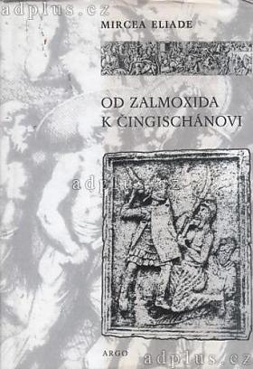 Mircea Eliade – Od Zalmoxida k Čingischánovi