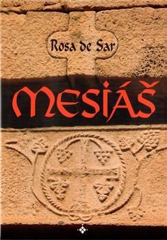 Rosa de Sar – Mesiáš
