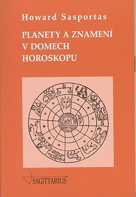 Howard Sasportas – Planety a znamení v domech horoskopu (díl II.)