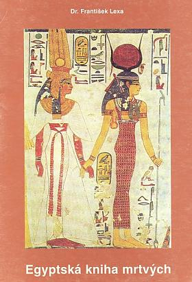František Lexa Dr. – Egyptská kniha mrtvých František Lexa