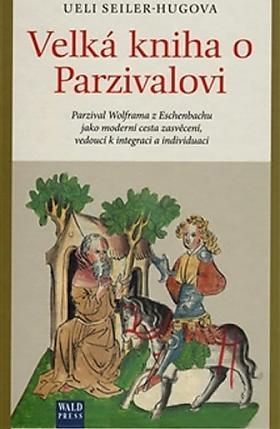 Ueli Seiler-Hugova – Velká kniha o Parzivalovi