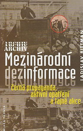 Ladislav Bittman – Mezinárodní dezinformace a černá propaganda, aktivní opatření a tajné akce