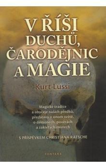Lussi Kurt – V říši duchů, čarodějnic a magie