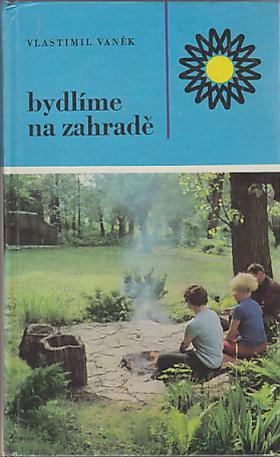 Vlastimil Vaněk – Bydlíme na zahradě