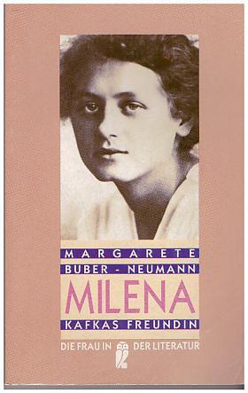 Margarete Buber-Neumann – Milena - Kafkas Freundin. Ein Lebensbild