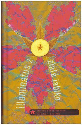 Robert Anton Wilson – Illuminatus 2: Zlaté jablko