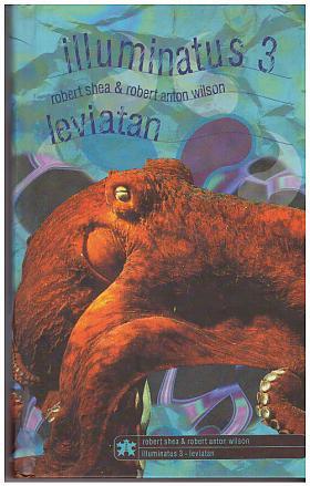 Robert Anton Wilson, Robert Shea – Illuminatus 3: Leviatan