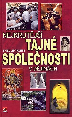 Klein Shelley – Nejkrutější tajné společnosti v dějinách