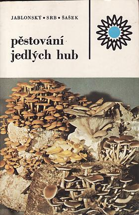 Jablonský Ivan – Pěstování jedlých hub Ivan Jablonský