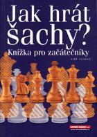 Jiří Veselý – Jak hrát šachy - knížka pro začátečníky