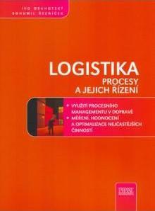 Ivo Drahotský Bohumil Řezníček – Logistika - Procesy a jejich řízení Ivo Drahotský, Bohumil Řezníček