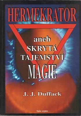 J. J. Duffack – Hermekrator aneb Skrytá tajemství magie