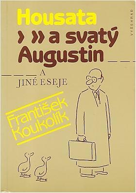 František Koukolík – Housata a svatý Augustin