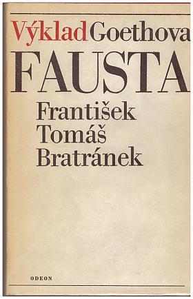 Bratránek František Tomáš – Výklad Goethova Fausta