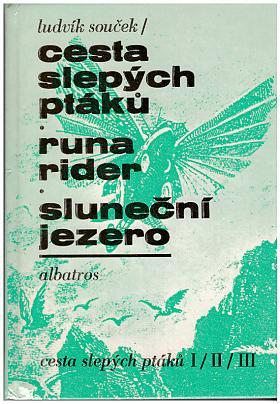 Ludvík Souček – Cesta slepých ptáků. Runa rider. Sluneční jezero