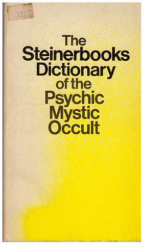 William Bacheman – The Steinerbooks Dictionary of the Psychic, Mystic, Occult