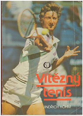 Jindřich Hoehm – Vítězný tenis