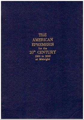 Michelsen Neil F. – The American Ephemeris for the 20th Century 1900 to 2000 at Midnight Neil F. Michelsen