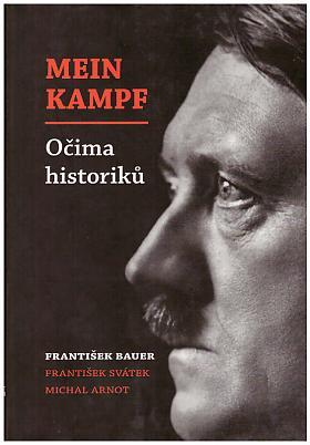 František Bauer – Mein Kampf očima historiků