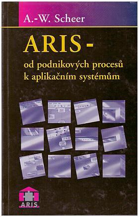 A.-W. Scheer – ARIS - od podnikových procesů k aplikačním systémům