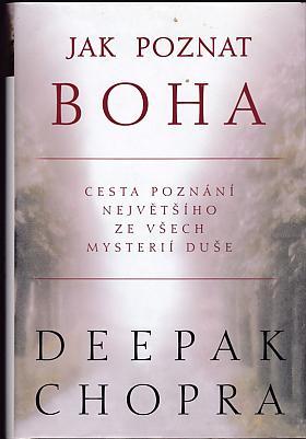Deepak Chopra – Jak poznat Boha