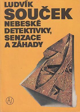 Ludvík Souček – Nebeské detektivky senzace a záhady