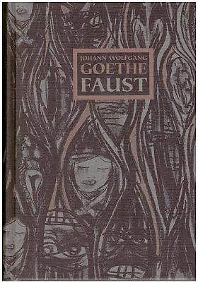 Johann Wolfgang von Goethe – Faust