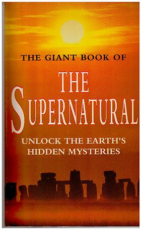Colin Wilson – The Giant Book of the Supernatural: Unlock the Earth's Hidden Mysteries