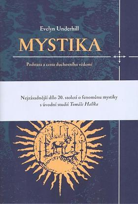 Underhill Evelyn – Mystika – Podstata a cesta duchovního vědomí Evelyn Underhill