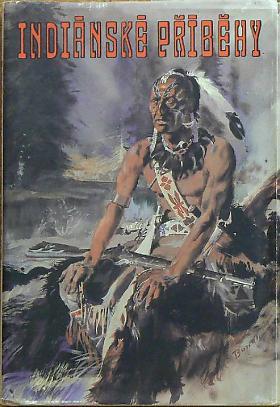 Indiánské příběhy antologie, Vladimír Hulpach, , ilustrace Z. Burian