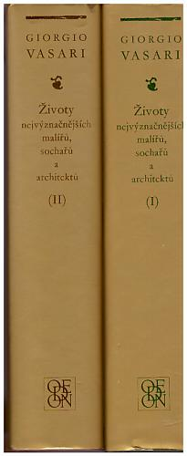 Vasari Giorgio – Životy nejvýznamnějších malířů, sochařů a architektů [Díl I a II, (2 sv.)] Giorgio Vasari